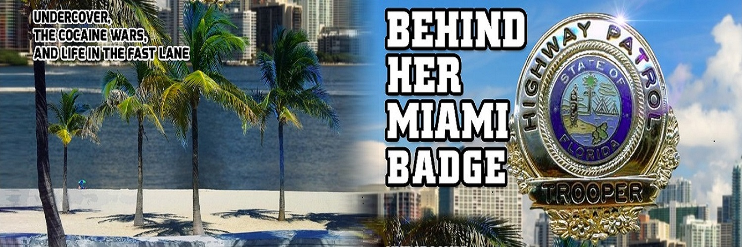 Behind Her Miami Badge
